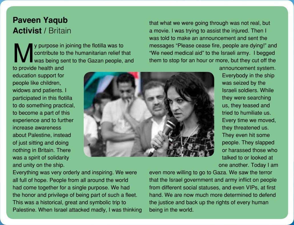 Paveen Yaqub Activist / Britain M y purpose in joining the flotilla was to contribute