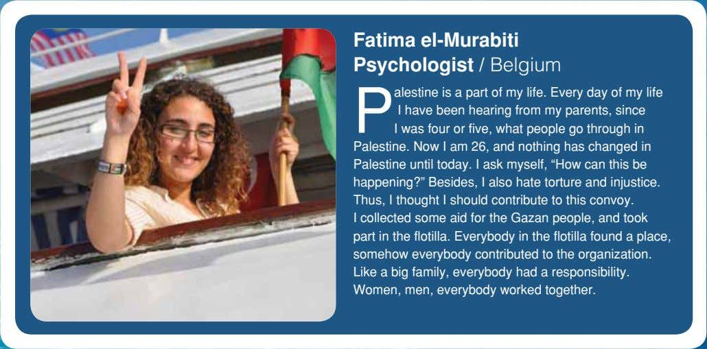Fatima el-Murabiti Psychologist / Belgium P alestine is a part of my life. Every day