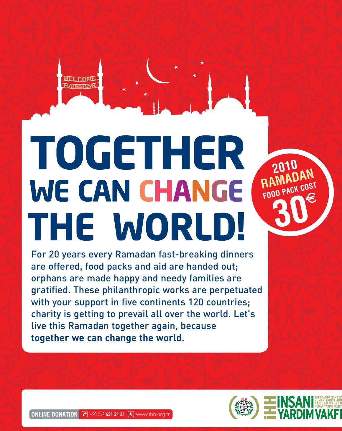 TOGETHER WE CAN CHANGE THE WORLD! 2010 RAMADAN For 20 years every Ramadan fast-breaking dinners