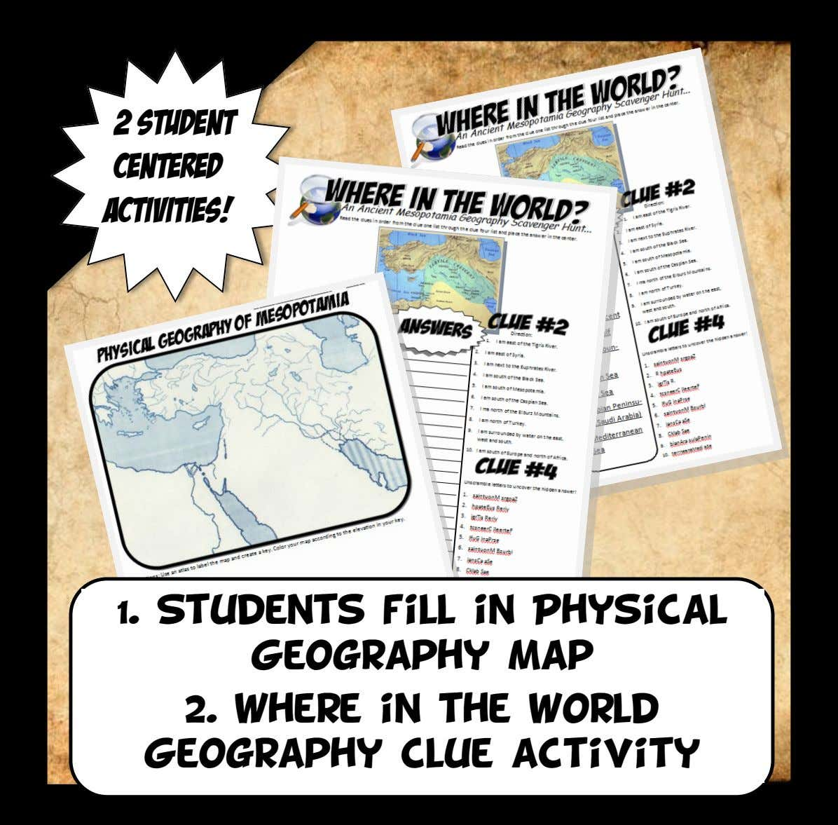 2 Student Centered Activities! 1. Students fill in Physical Geography Map 2. Where in the