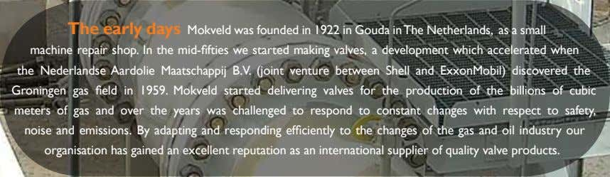 The early days Mokveld was founded in 1922 in Gouda in The Netherlands, as a