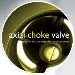 axial choke valve symetrical flow path shaped for erosive applications