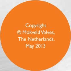 Copyright © Mokveld Valves, The Netherlands. May 2013