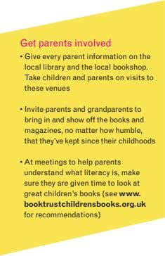 Get parents involved • Give every parent information on the local library and the local bookshop.