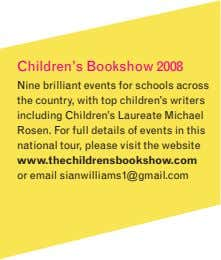 Children's Bookshow 2008 Nine brilliant events for schools across the country, with top children's writers including