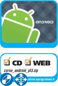 ❑ CD ❑ WEB corso_android_pt3.zip cdrom.ioprogrammo.it