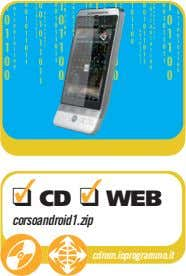 ❑ CD ❑ WEB corsoandroid1.zip cdrom.ioprogrammo.it