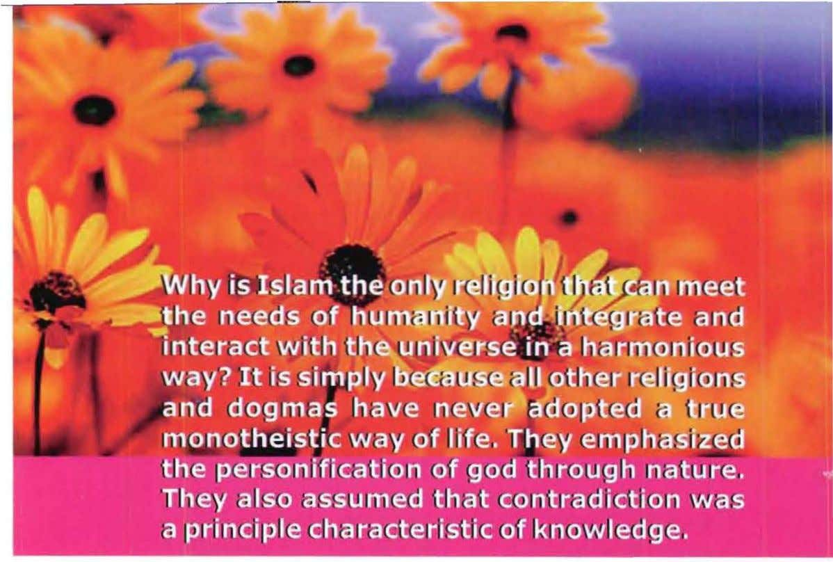 can integrate man's needs for advancement and discovery of the universe around him? The features