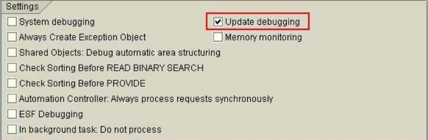 update terminations. Path (classic debugger): Settings tab Path (new debugger): Use the menu path: Settings ->
