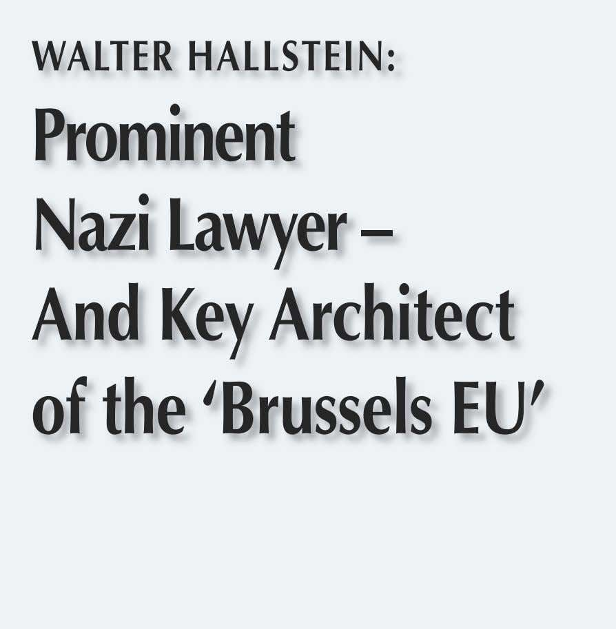 WALTER HALLSTEIN: Prominent NaziLawyer– And KeyArchitect of the'Brussels EU'