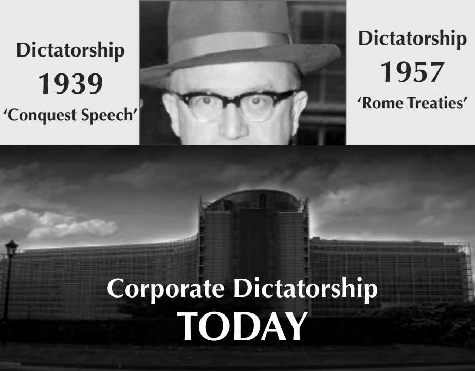 Dictatorship Dictatorship 1957 1939 'Rome Treaties' 'Conquest Speech' Corporate Dictatorship TODAY