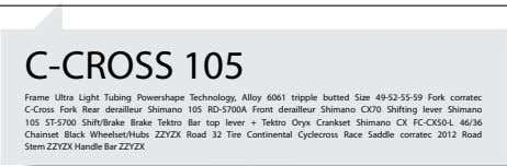 C-CROSS 105 Frame Ultra Light Tubing Powershape Technology, Alloy 6061 tripple butted Size 49-52-55-59 Fork
