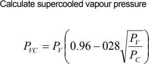 Calculate supercooled vapour pressure  P  V = P  0.96 − 028 