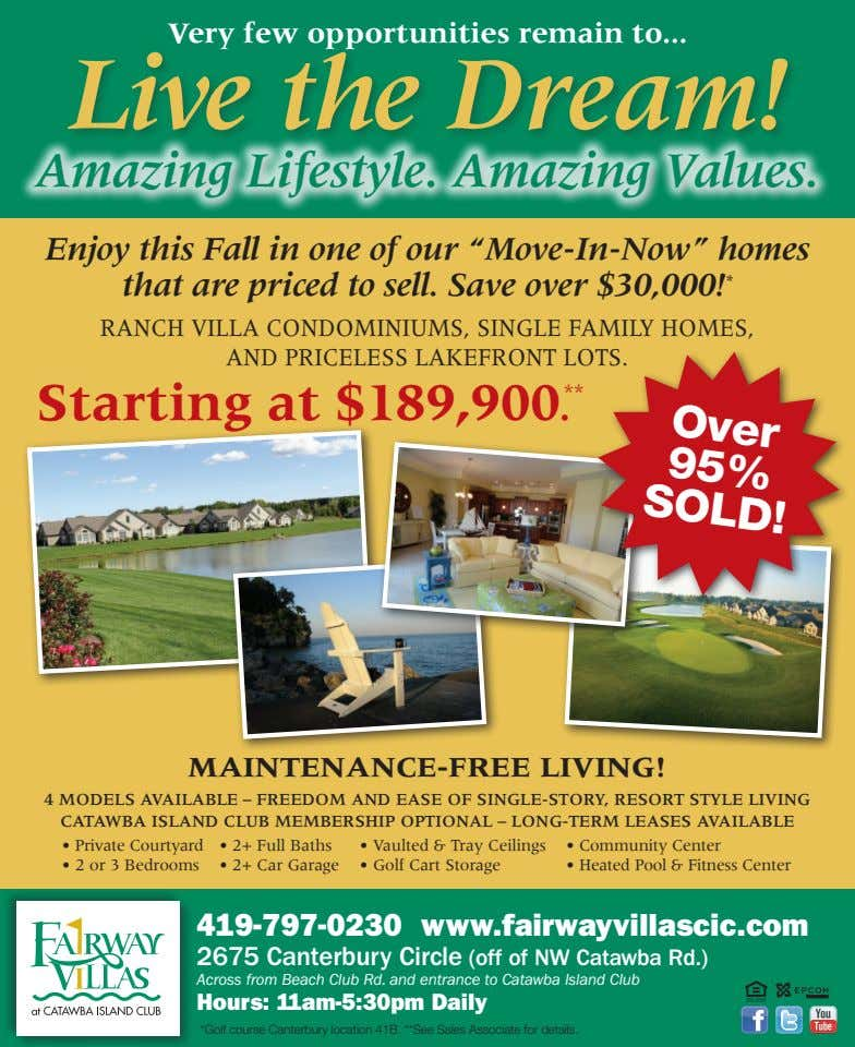 Very few opportunities remain to Live the Dream! Amazing Lifestyle. Amazing Values. Enjoy this Fall