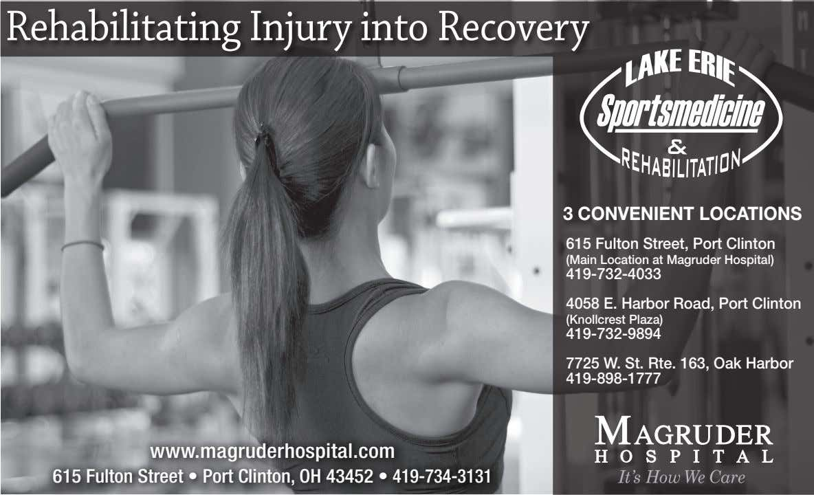 Rehabilitating Injury into Recovery 3 CONVENIENT LOCATIONS 615 Fulton Street, Port Clinton (Main Location at