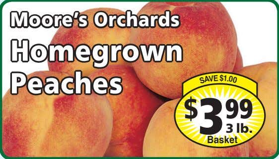 Moore's Orchards 0 Homegrown 0 . 1 $ Peaches E $ 3 99 V 3
