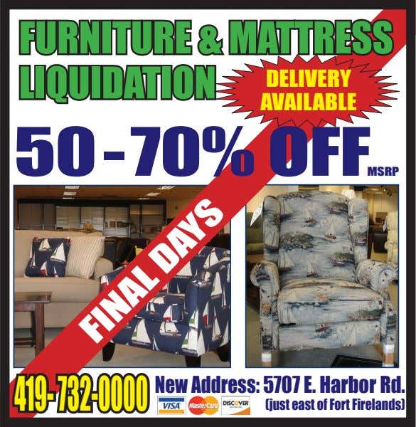 FURNITURE & MATTRESS LIQUIDATION DELIVERY AVAILABLE 50 -70% OFFMSRP 419-732-0000 New Address: 5707 E. Harbor
