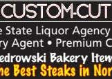 Horrifying vegetarians since 1907 Famous CUSTOM-CUT MEATS Beer & Wine State Liquor Agency • Groceries Lottery
