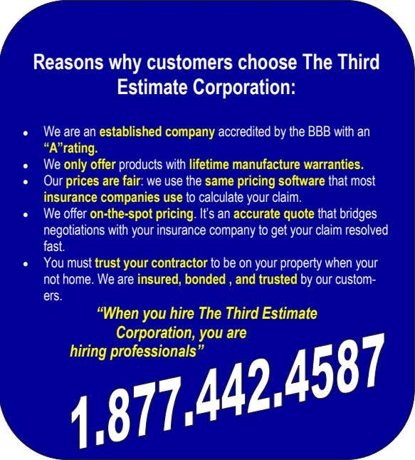 Reasons why customers choose The Third Estimate Corporation: We are an established company accredited by