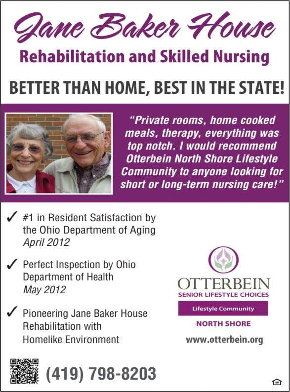 """Private rooms, home cooked meals, therapy, everything was top notch. I would recommend Otterbein North"
