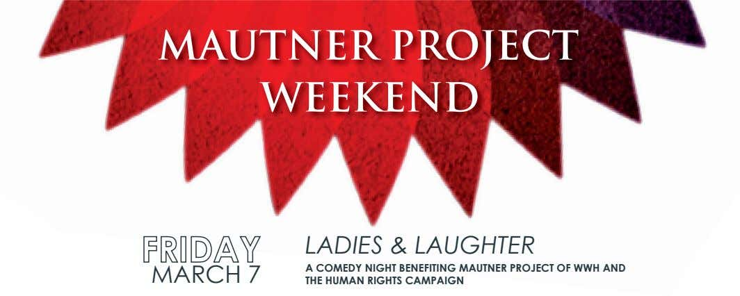 MAUTNER PROJECT WEEKEND LADIES & LAUGHTER A COMEDY NIGHT BENEFITING MAUTNER PROJECT OF WWH AND