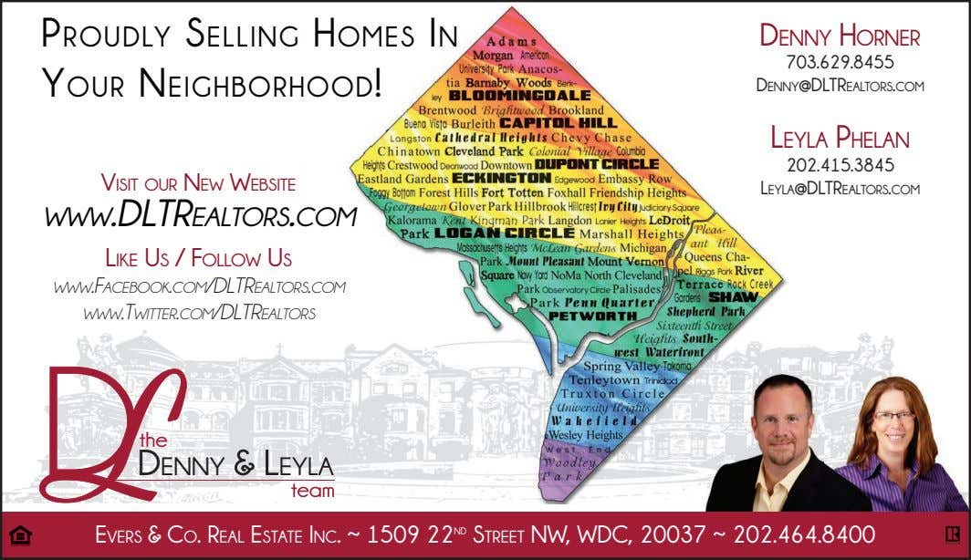 ProuDLy seLLIng homes In your neIghborhooD! Denny horner 703.629.8455 Denny@DLtreaLtors.Com LeyLa PheLan