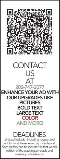 CONTACT US AT 202-747-2077 ENHANCE YOUR AD WITH OUR UPGRADES LIKE PICTURES BOLD TEXT LARGE