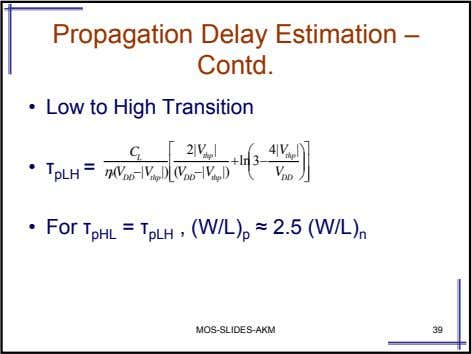 Propagation Delay Estimation – Contd. • Low to High Transition C ⎡ 2| V |
