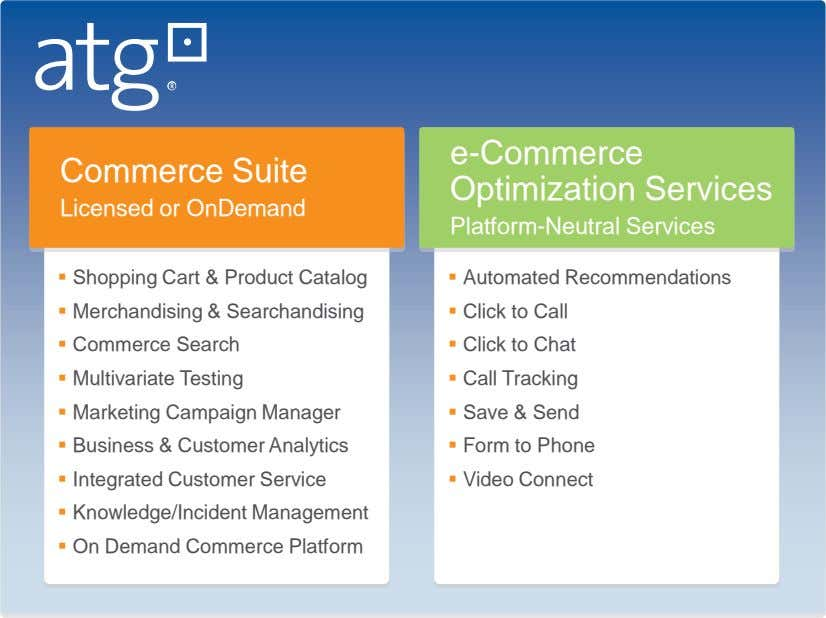 Commerce Suite e-Commerce Optimization Services Licensed or OnDemand Platform-Neutral Services  Shopping Cart