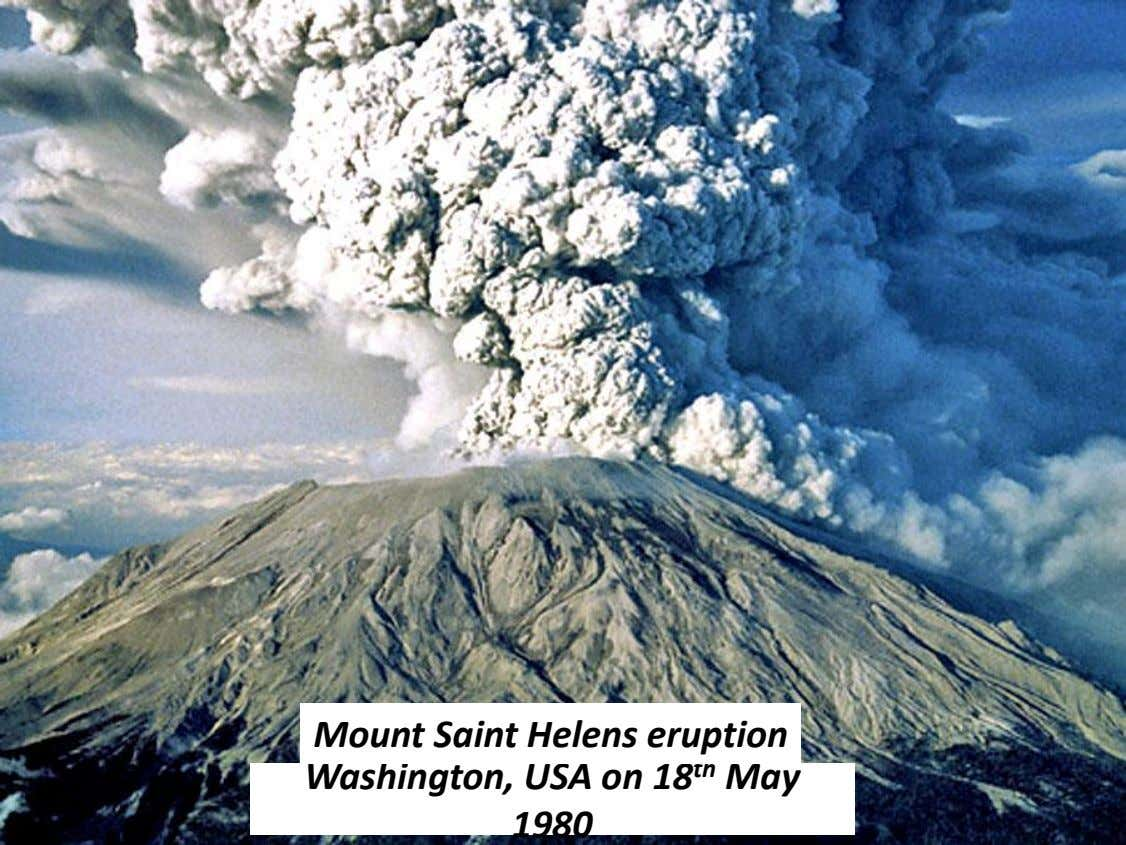 Mount Saint Helens eruption Washington, USA on 18 th May 1980