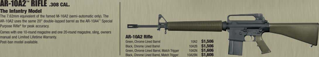 AR-10A2 ™ RIFLE .308 CAL. The Infantry Model The 7.62mm equivalent of the famed M-16A2