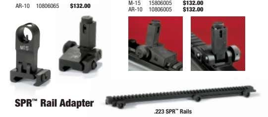 M-15 15806005 $132.00 AR-10 10806065 $132.00 AR-10 10806005 $132.00 SPR ™ Rail Adapter .223 SPR
