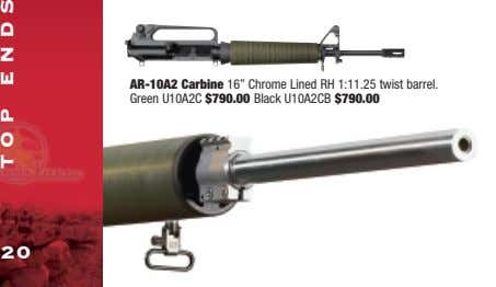 "AR-10A2 Carbine 16"" Chrome Lined RH 1:11.25 twist barrel. Green U10A2C $790.00 Black U10A2CB $790.00"