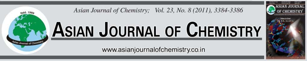 Asian Journal of Chemistry; Vol. 23, No. 8 (2011), 3384-3386