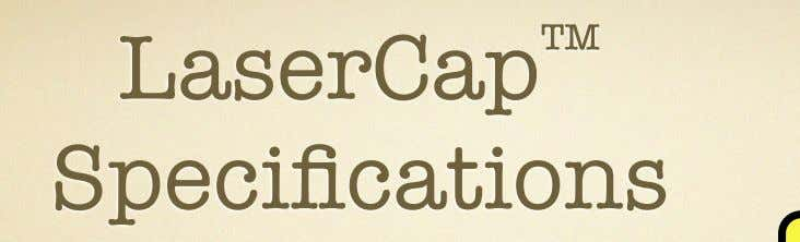 LaserCap ™ Specifications