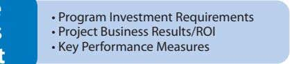 • Program Investment Requirements • Project Business Results/ROI • Key Performance Measures