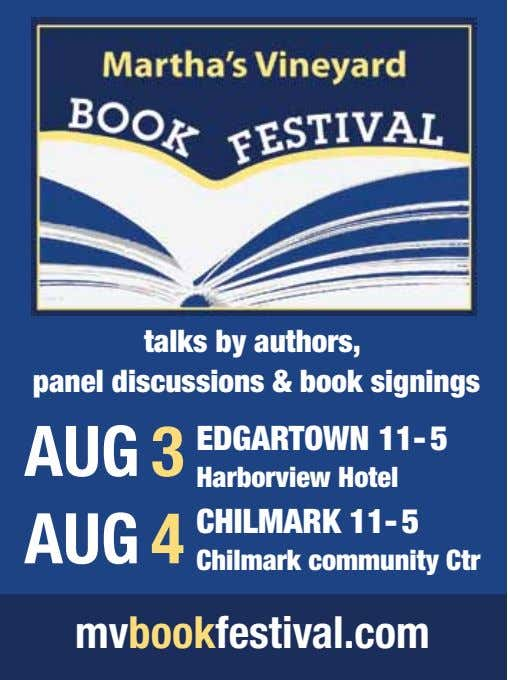 talks by authors, panel discussions & book signings AUG 3 AUG 4 EDGARTOWN 11- 5
