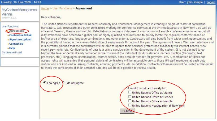"The agreement can be found under MyCM Agreement: Please choose the ""I do agree"" radio button."