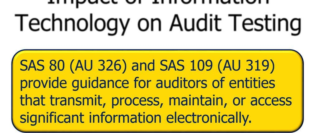 SAS 80 (AU 326) and SAS 109 (AU 319) provide guidance for auditors of entities that