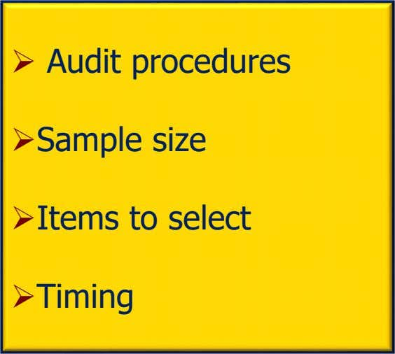  Audit procedures Sample size Items to select Timing
