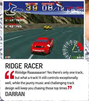 ridge racer riiiiiidge raaaaaaacer! yes there's only one track, but what a track! it still