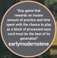 """Any game that rewards an insane amount of practice and time spent with the chance"