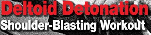 Deltoid Detonation Shoulder-Blasting Workout