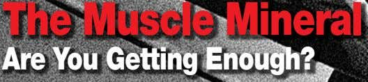 The Muscle Mineral Are You Getting Enough?