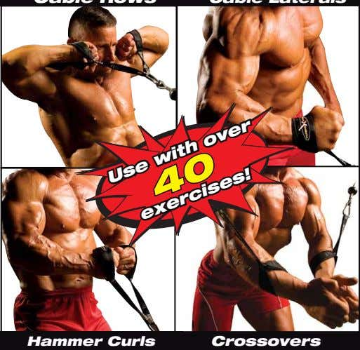 Hammer Curls Crossovers Use with over 40 exercises!