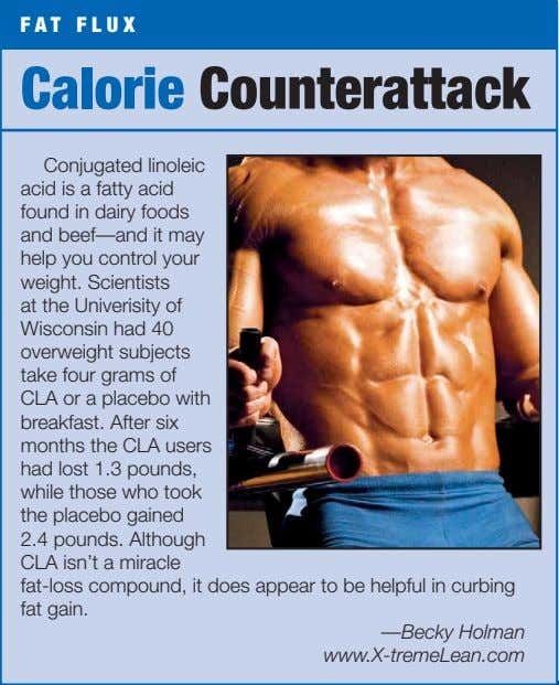FAT FLUX Calorie Counterattack Conjugated linoleic acid is a fatty acid found in dairy foods