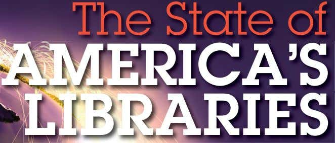 ISSUE THE MAGAZINE OF THE AMERICAN LIBRARY ASSOCIATION 2014 Top 10 frequently challenged books Major developments