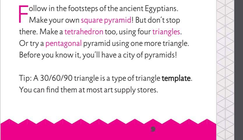 F ollow in the footsteps of the ancient Egyptians. Make your own square pyramid! But