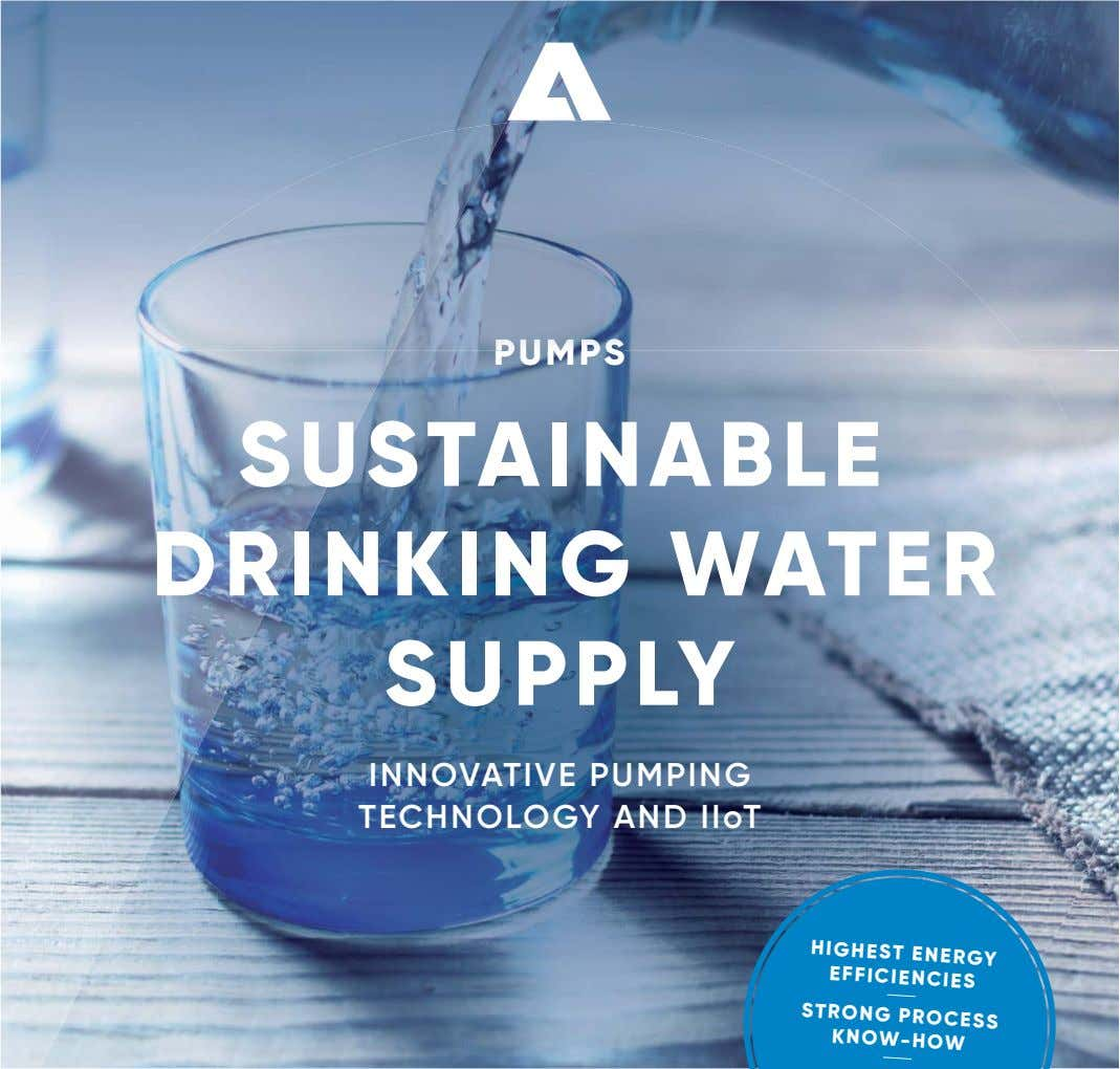 PUMPS SUSTAINABLE DRINKING WATER SUPPLY INNOVATIVE PUMPING TECHNOLOGY AND IIoT HIGHEST ENERGY EFFICIENCIES STRONG