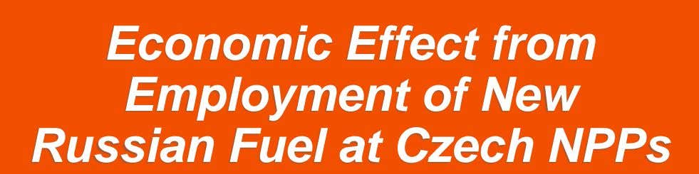 Economic Effect from Employment of New Russian Fuel at Czech NPPs